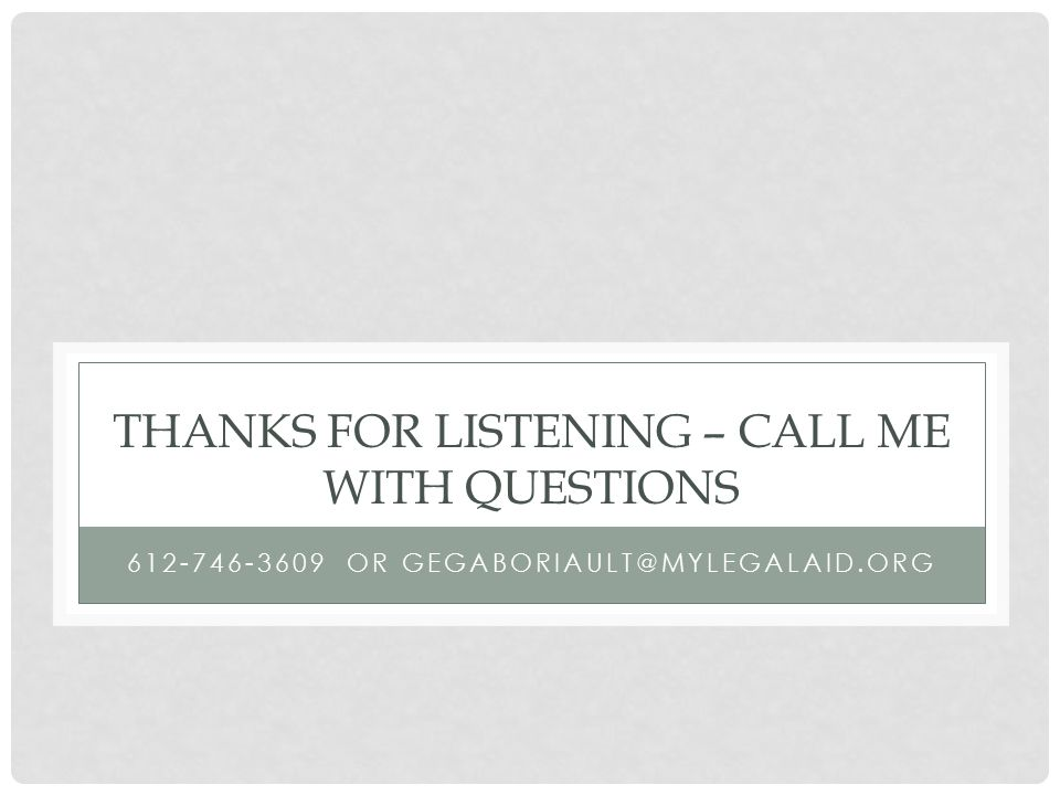 Thanks FOR Listening – Call me with questions