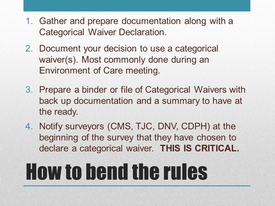 Gather and prepare documentation along with a Categorical Waiver Declaration.