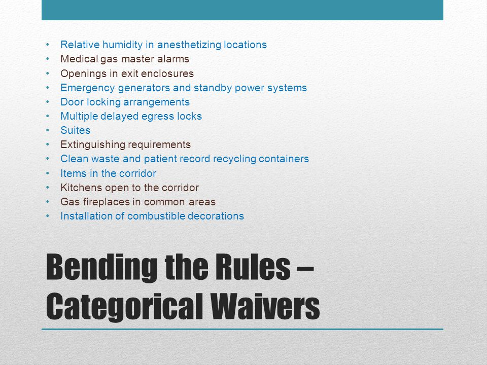 Bending the Rules – Categorical Waivers