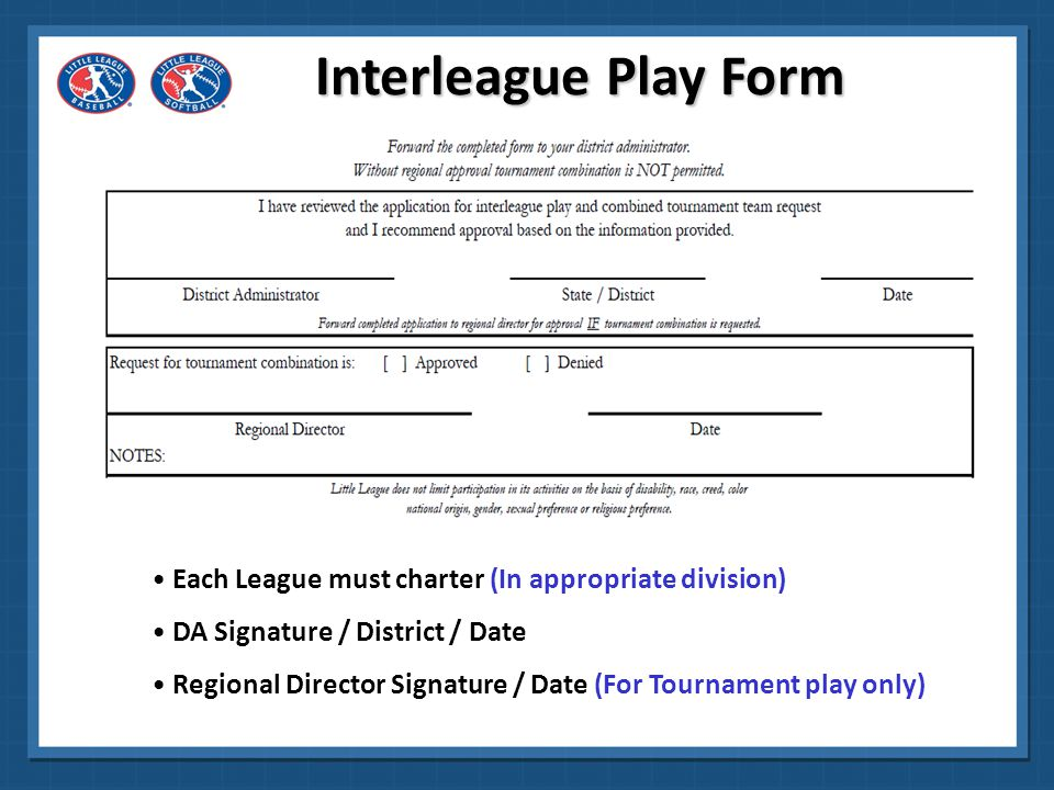Interleague Play Form Each League must charter (In appropriate division) DA Signature / District / Date.