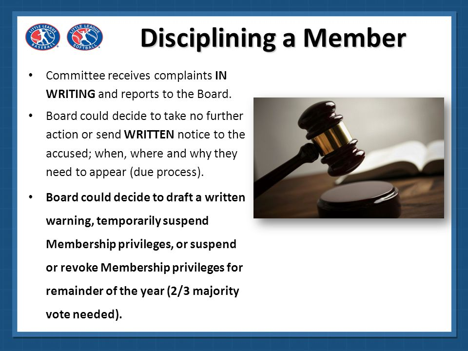 Disciplining a Member Committee receives complaints IN WRITING and reports to the Board.