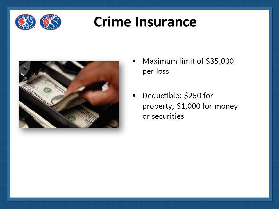 Crime Insurance Maximum limit of $35,000 per loss