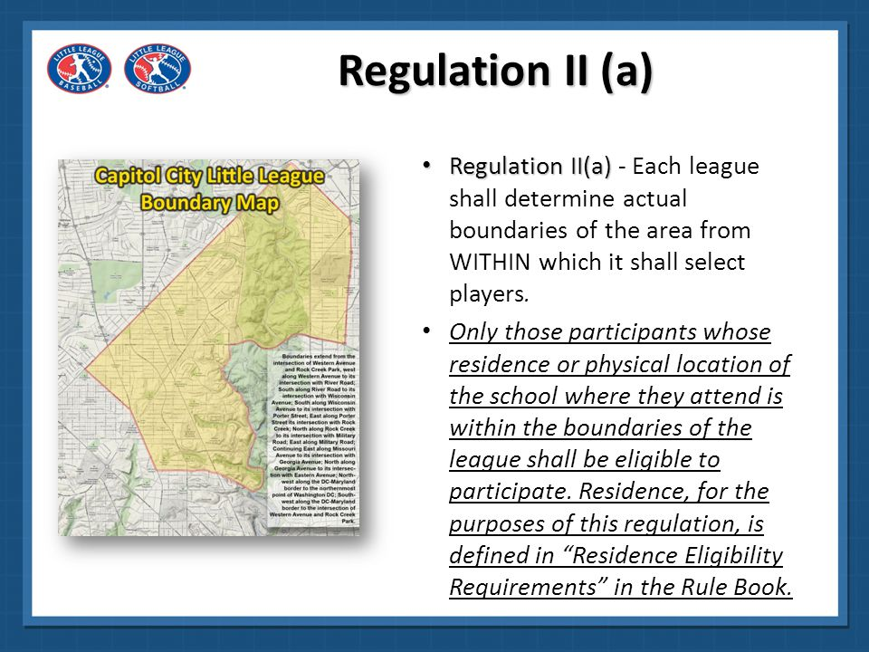 Regulation II (a) Regulation II(a) - Each league shall determine actual boundaries of the area from WITHIN which it shall select players.