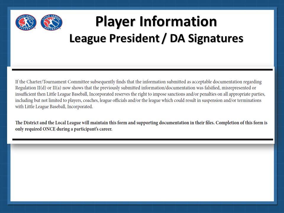 Player Information League President / DA Signatures