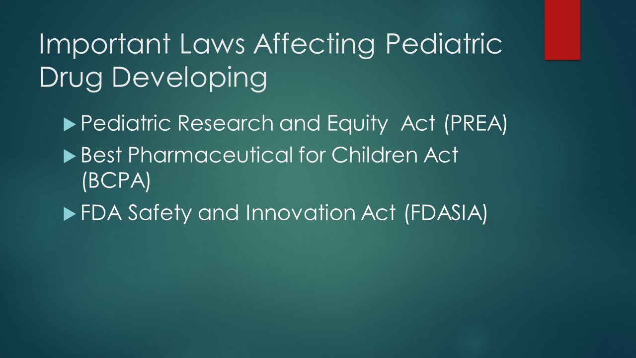 Important Laws Affecting Pediatric Drug Developing
