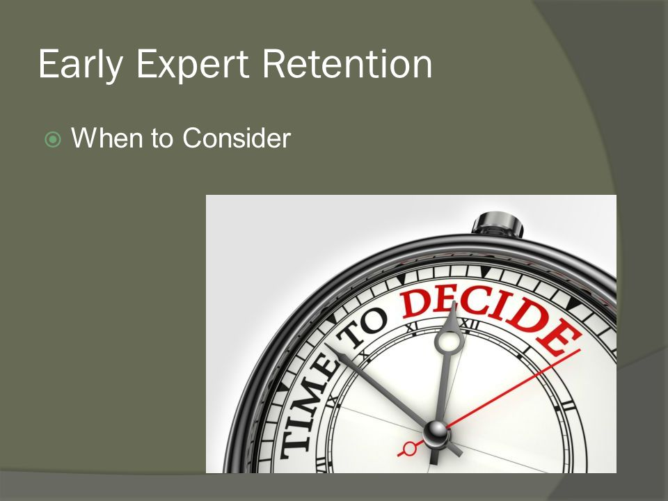 Early Expert Retention