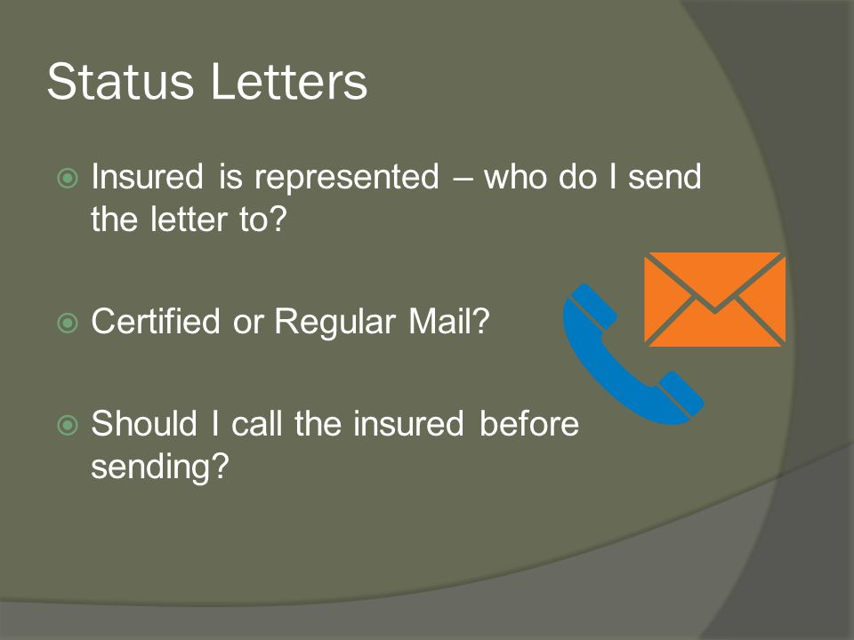 Status Letters Insured is represented – who do I send the letter to
