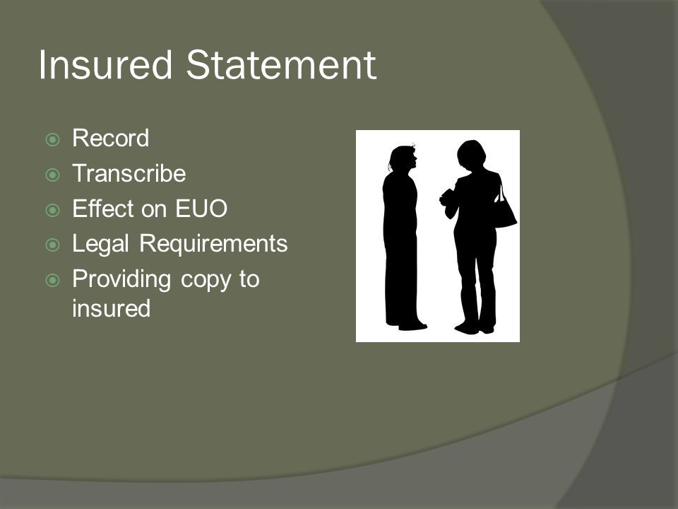 Insured Statement Record Transcribe Effect on EUO Legal Requirements