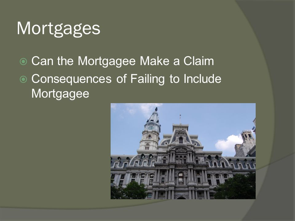 Mortgages Can the Mortgagee Make a Claim