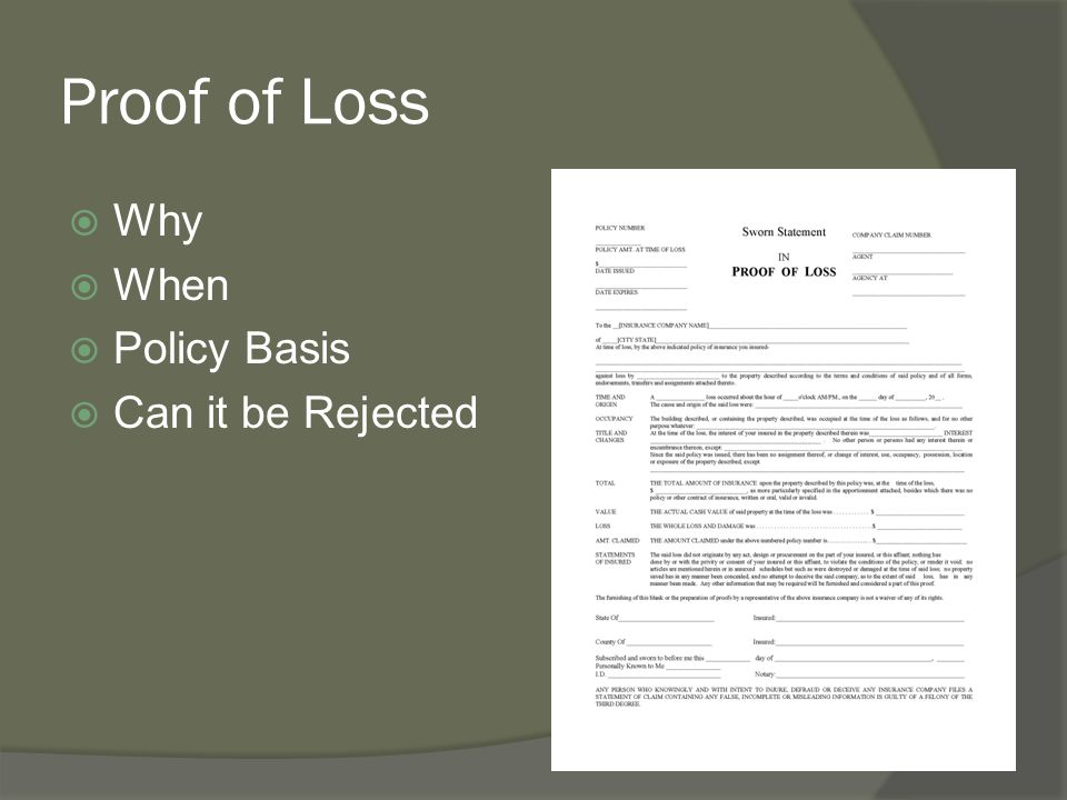 Proof of Loss Why When Policy Basis Can it be Rejected