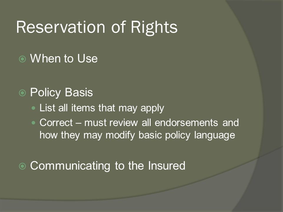 Reservation of Rights When to Use Policy Basis