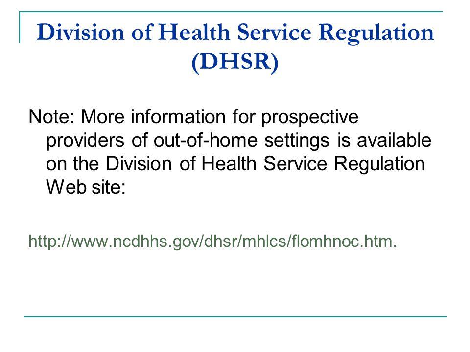 Division of Health Service Regulation (DHSR)