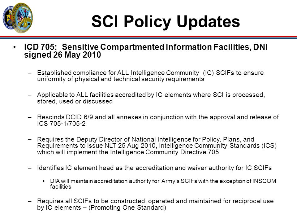 SCI Policy Updates ICD 705: Sensitive Compartmented Information Facilities, DNI signed 26 May 2010.