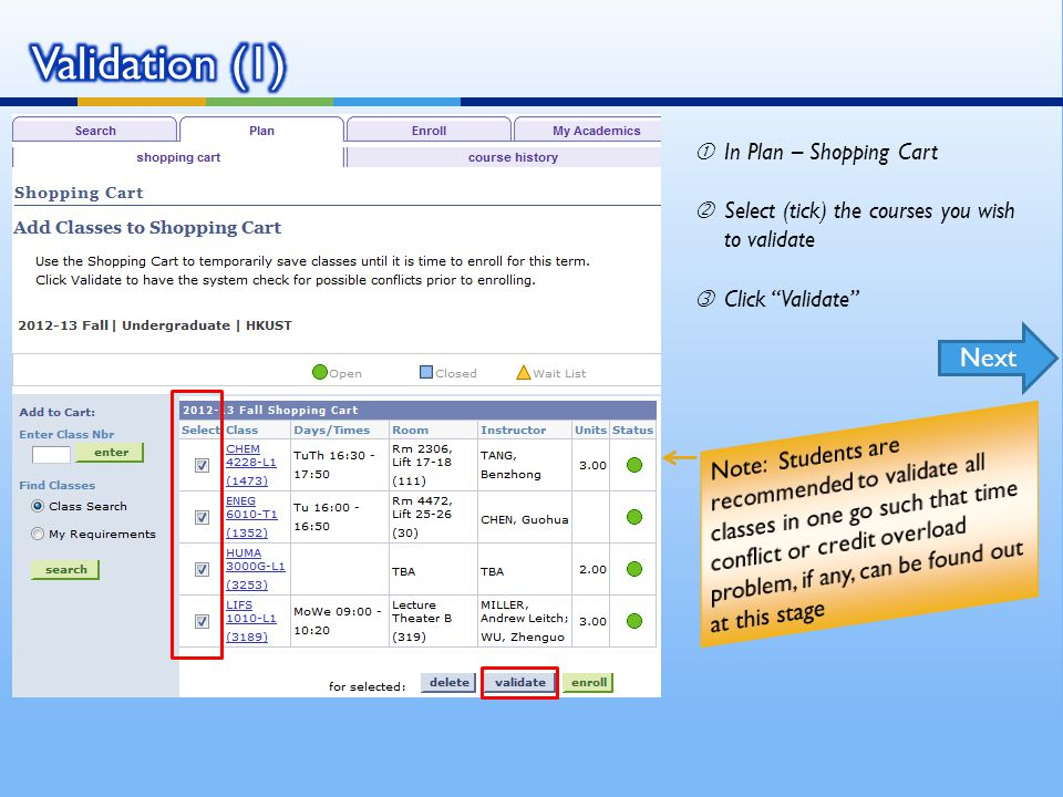 Validation (1) In Plan – Shopping Cart. Select (tick) the courses you wish to validate. Click Validate