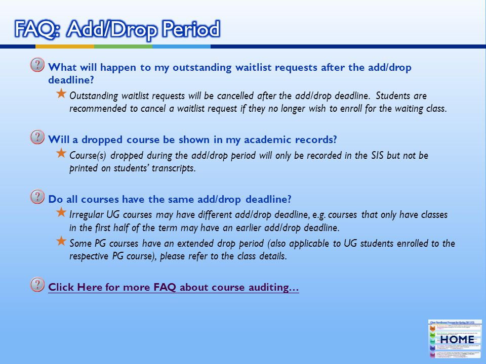 FAQ: Add/Drop Period What will happen to my outstanding waitlist requests after the add/drop deadline