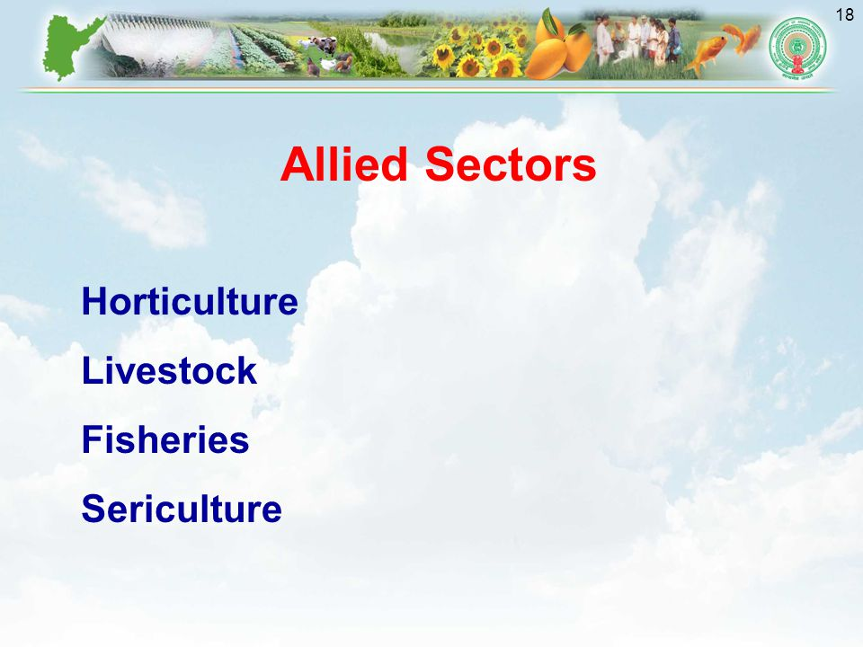 Allied Sectors Horticulture Livestock Fisheries Sericulture