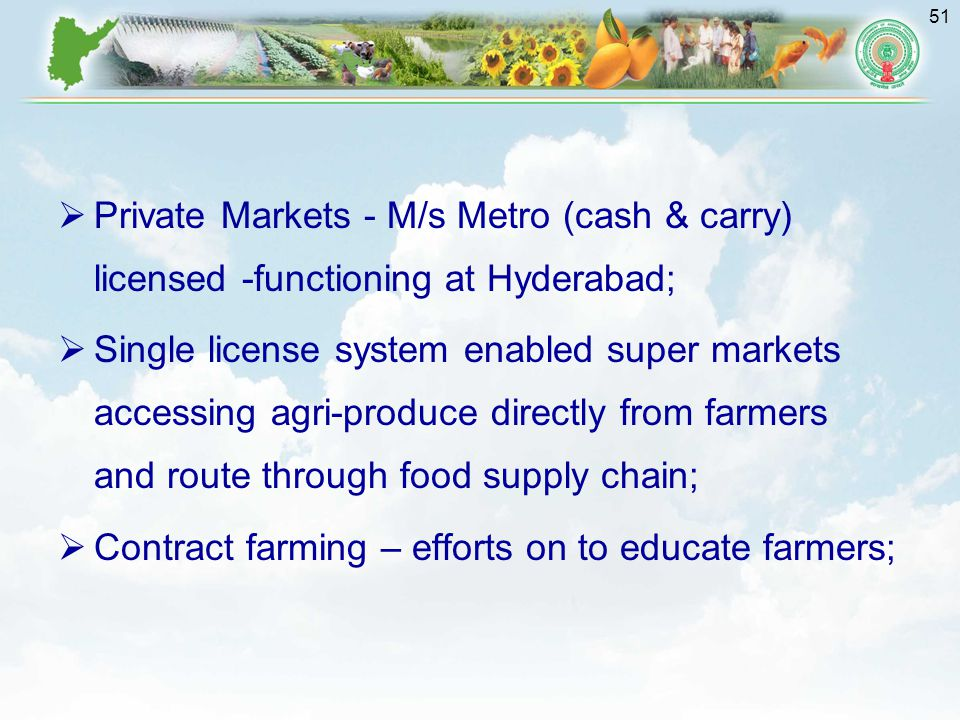 Private Markets - M/s Metro (cash & carry) licensed -functioning at Hyderabad;