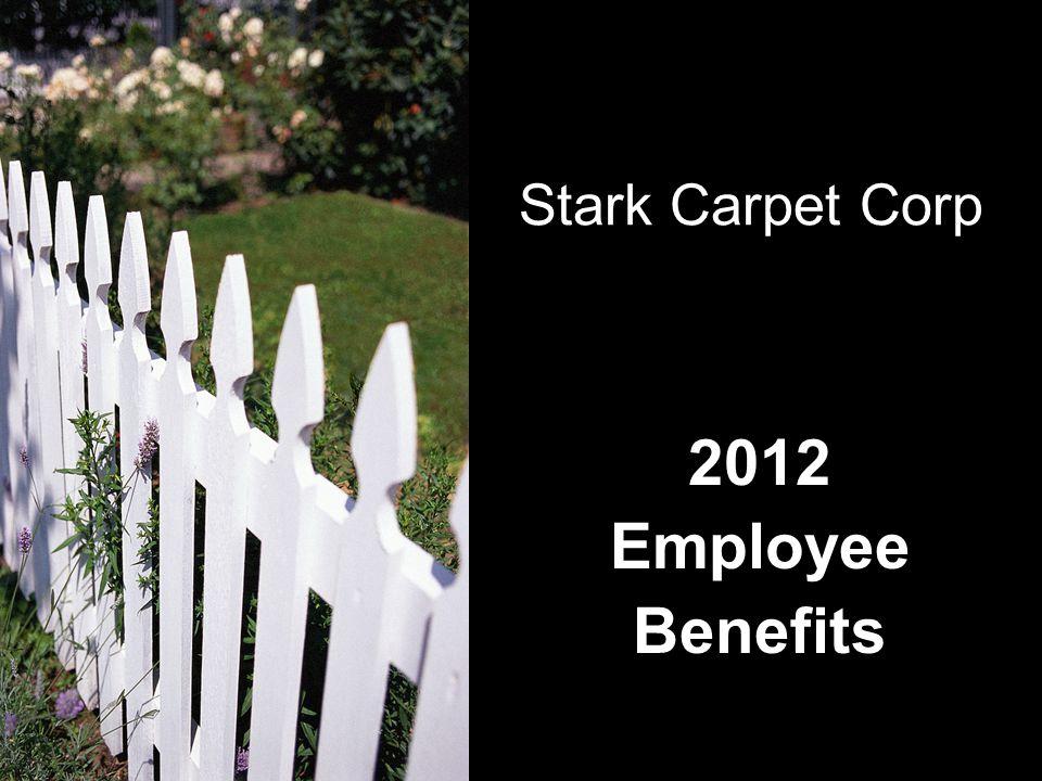 Stark Carpet Corp 2012 Employee Benefits