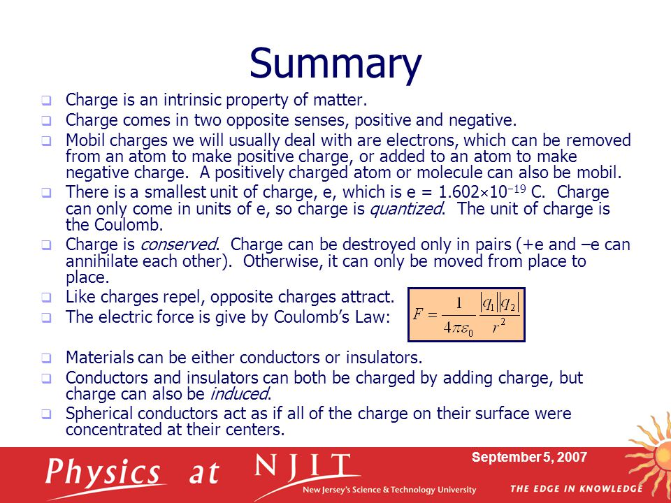 Summary Charge is an intrinsic property of matter.