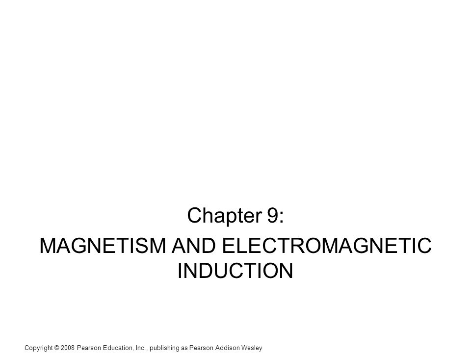 Chapter 9: MAGNETISM AND ELECTROMAGNETIC INDUCTION