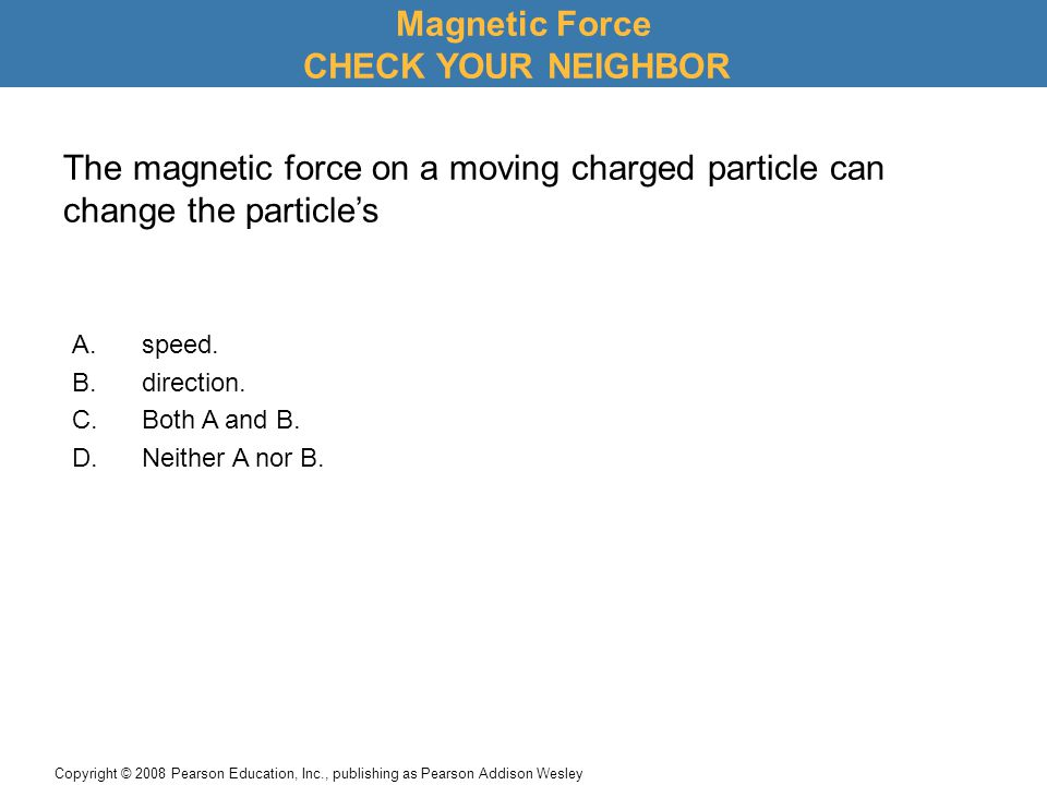Magnetic Force CHECK YOUR NEIGHBOR