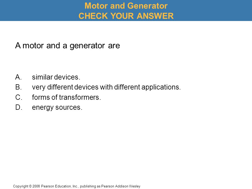 Motor and Generator CHECK YOUR ANSWER