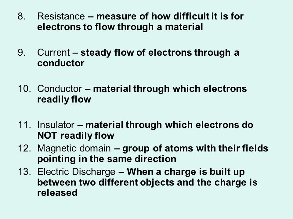 Resistance – measure of how difficult it is for electrons to flow through a material