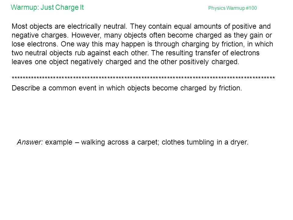 Describe a common event in which objects become charged by friction.