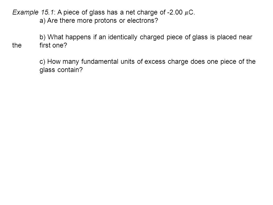 Example 15.1: A piece of glass has a net charge of -2.00 C.