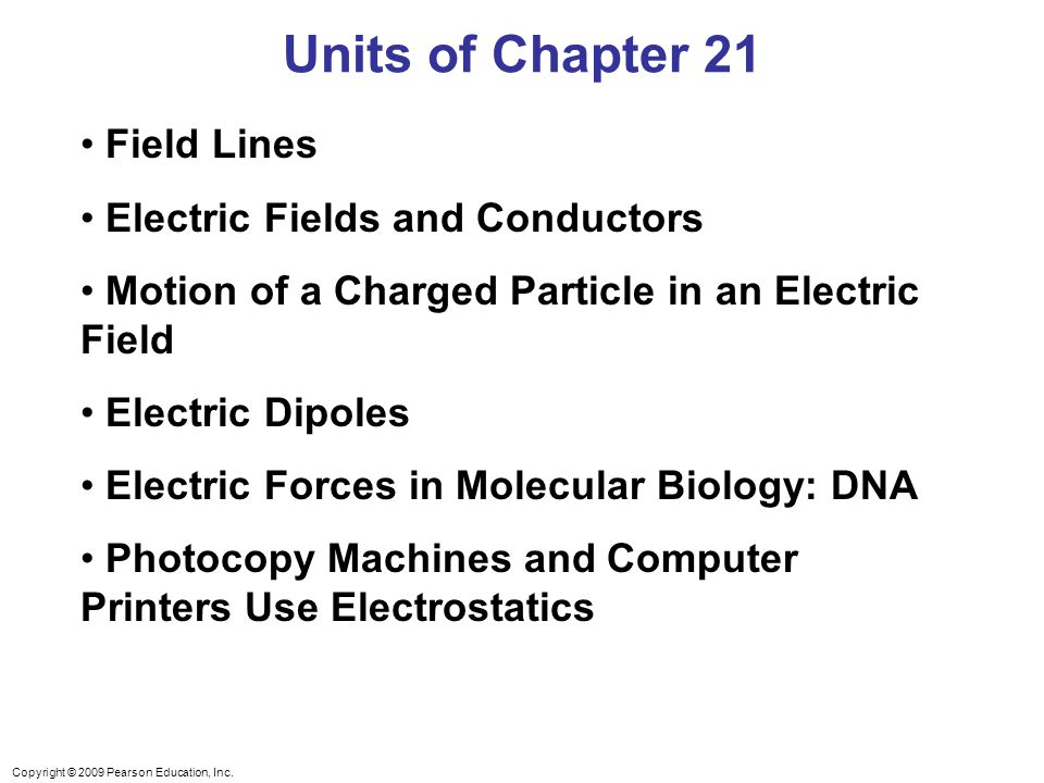 Units of Chapter 21 Field Lines Electric Fields and Conductors