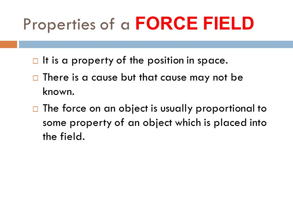 Properties of a FORCE FIELD