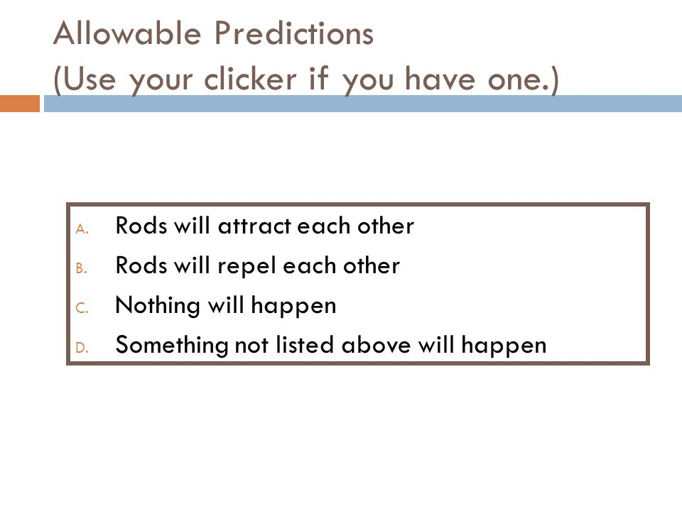 Allowable Predictions (Use your clicker if you have one.)