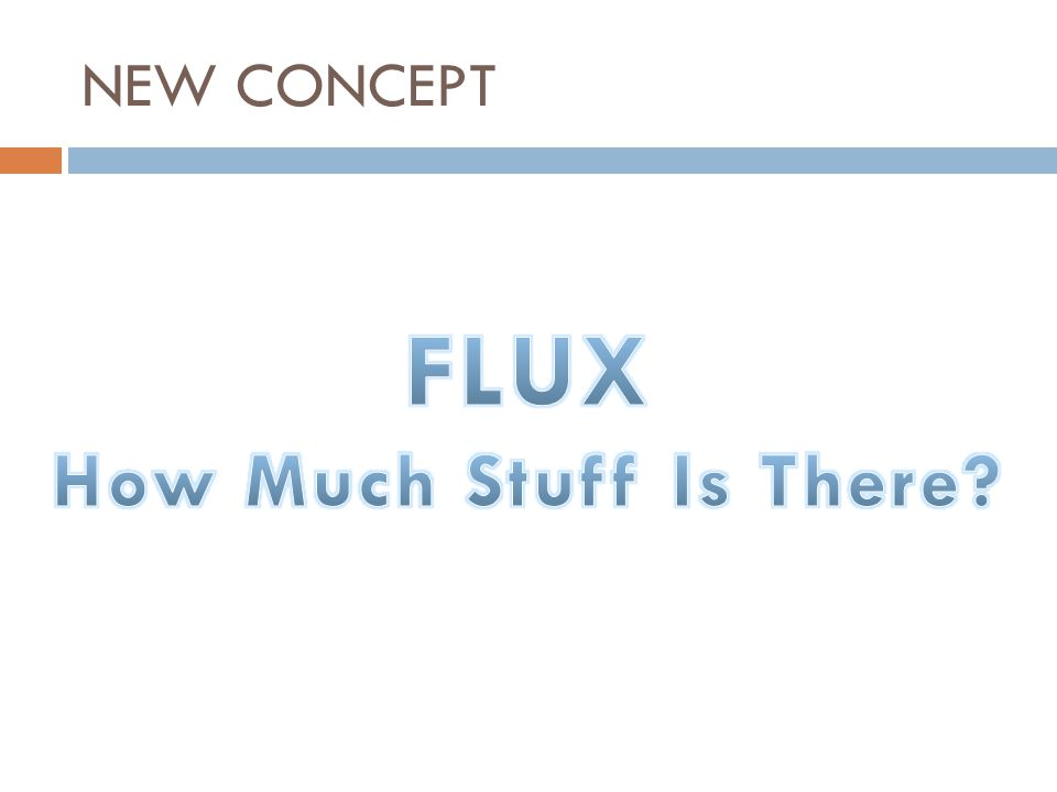 NEW CONCEPT FLUX How Much Stuff Is There