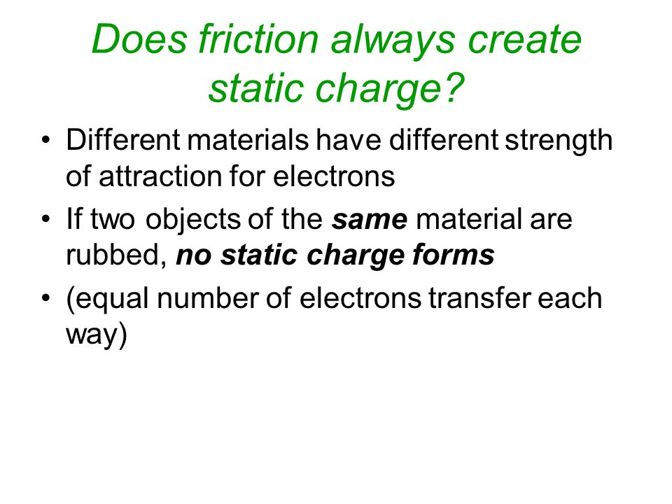 Does friction always create static charge