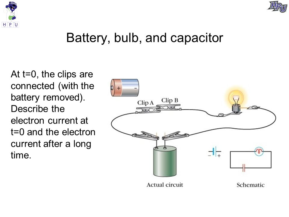 Battery, bulb, and capacitor