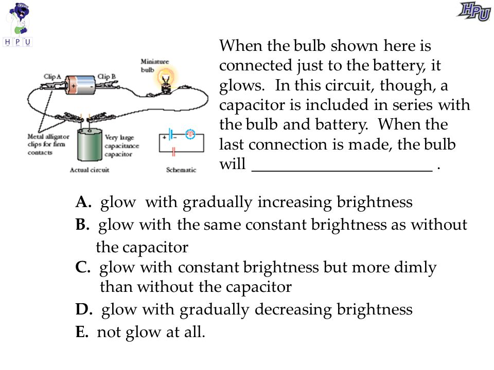 When the bulb shown here is connected just to the battery, it glows