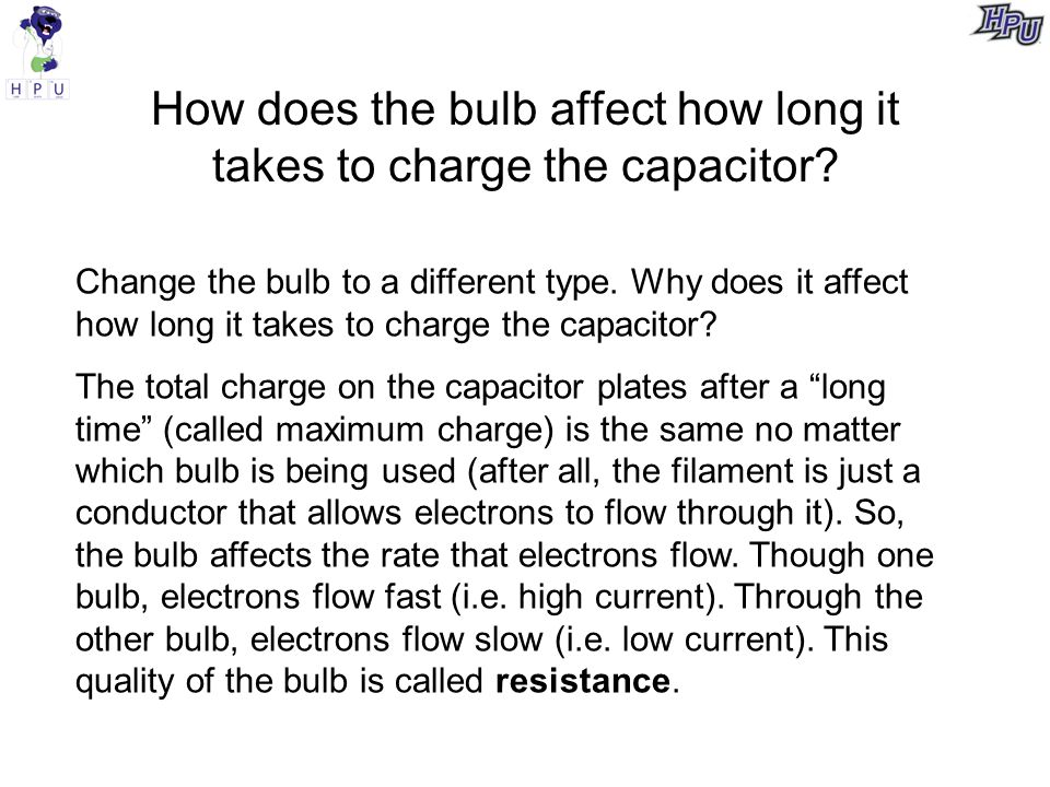 How does the bulb affect how long it takes to charge the capacitor