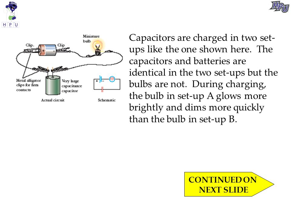 Capacitors are charged in two set-ups like the one shown here