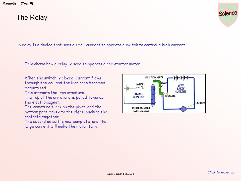 The Relay A relay is a device that uses a small current to operate a switch to control a high current.
