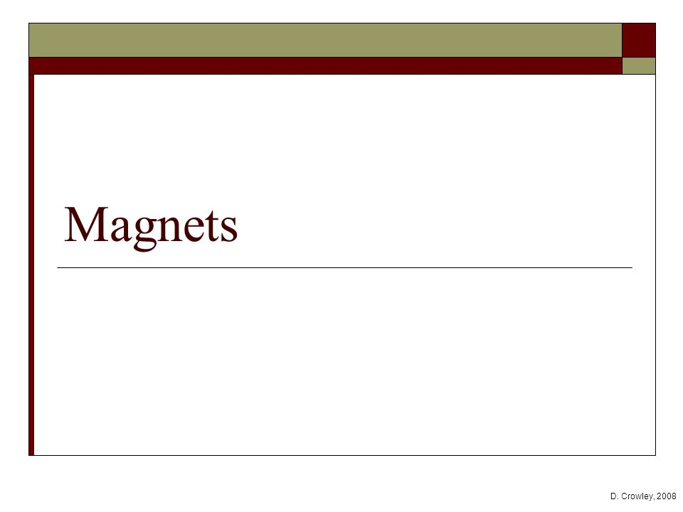 Magnets D. Crowley, 2008