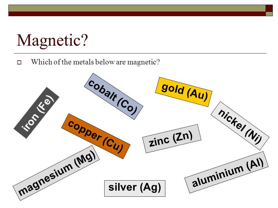 Magnetic cobalt (Co) gold (Au) iron (Fe) nickel (Ni) copper (Cu)