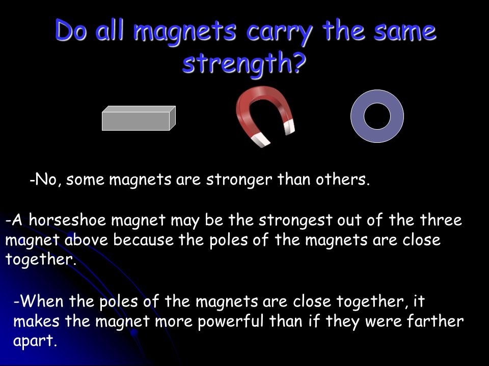 Do all magnets carry the same strength