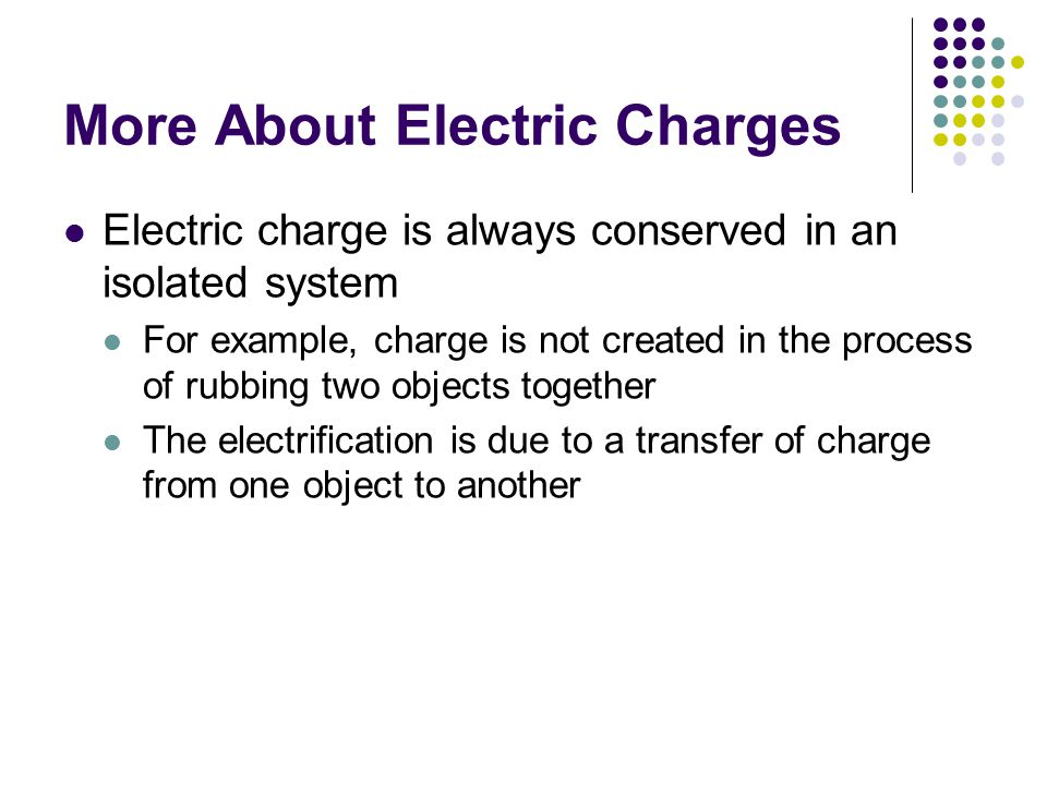 More About Electric Charges