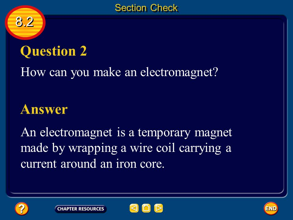 Question 2 Answer 8.2 How can you make an electromagnet