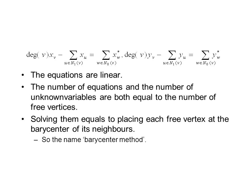 The equations are linear.