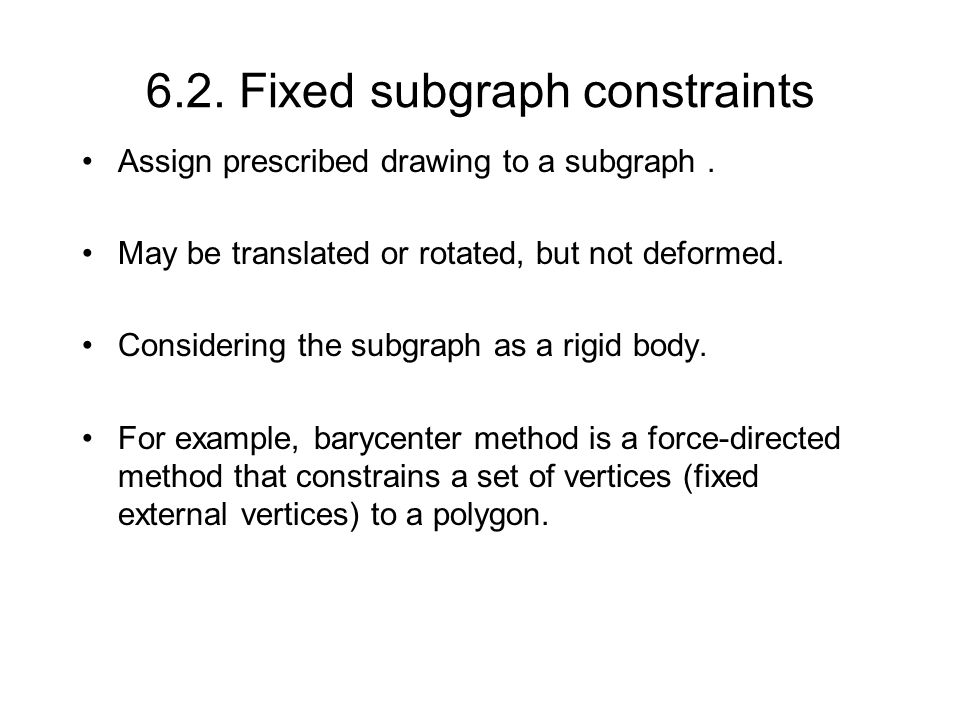6.2. Fixed subgraph constraints