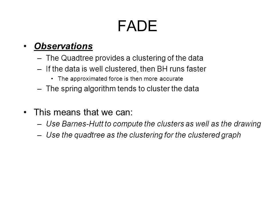 FADE Observations This means that we can: