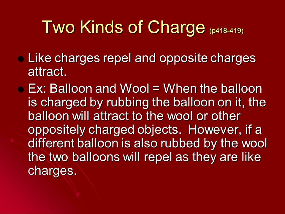 Two Kinds of Charge (p418-419)