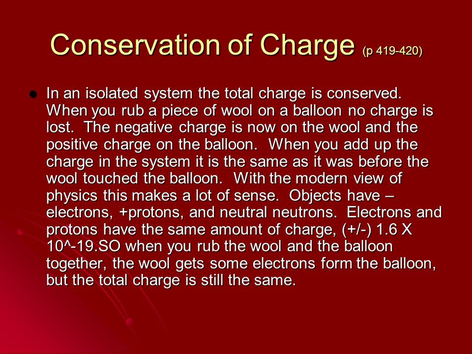 Conservation of Charge (p 419-420)