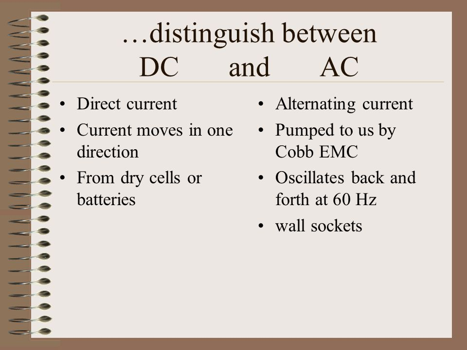…distinguish between DC and AC